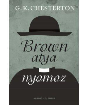 G.K. Chesterton - Brown atya nyomoz