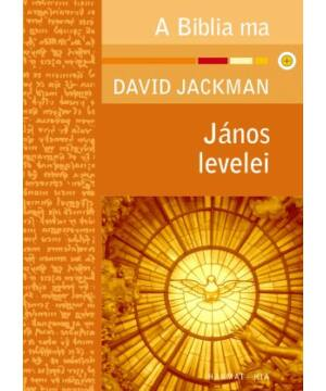 D. Jackman - János levelei / A Biblia ma sorozat