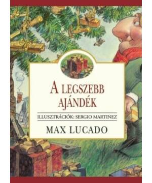 Max.Lucado - A legszebb ajándék