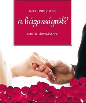N. & P. Räsänen - Mit gondoljunk a házasságról?