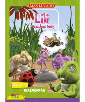 Max Lucado - Lili a hazudós légy