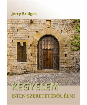 Jerry Bridges - Kegyelem - Isten szeretetéből élni