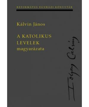 Kálvin János - A második korinthusi levél magyarázata