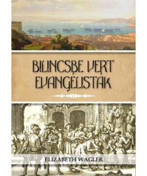 E. Wagler - Bilincsbe vert evangélisták