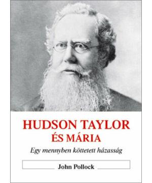 John Pollock - Hudson Taylor és Mária