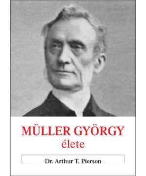 A.T. Pierson - Müller György élete