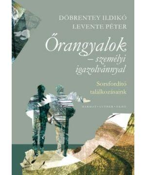 Döbrentey Ildikó - Őrangyalok / személyi igazolvánnyal