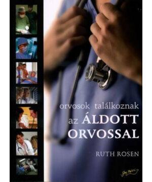Ruth Rosen - Orvosok találkoznak az Áldott Orvossal