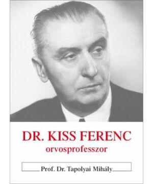 Tapolyai Mihály - Dr.Kiss Ferenc orvosprof.