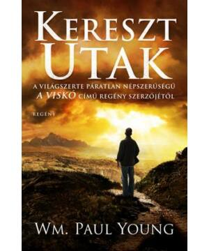 William P. Young - Keresztutak