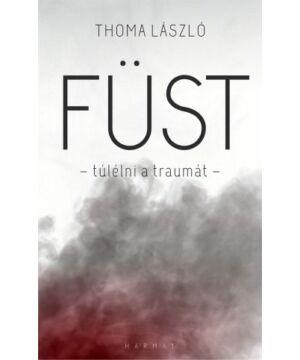 Füst / Túlélni a traumát