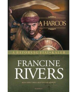 Francine Rivers - A harcos / Káleb