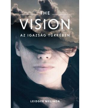 Leidgeb Melinda - The Vision /Az igazság tükrében