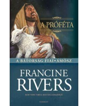 Francine Rivers - A Próféta / Ámosz
