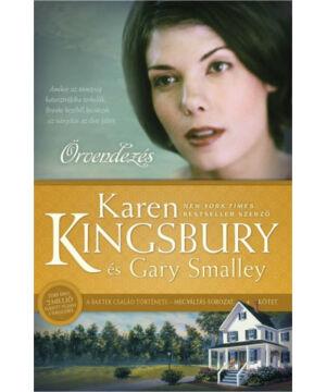 Karen Kingsbury - Örvendezés - Megváltás sorozat (4.kötet)