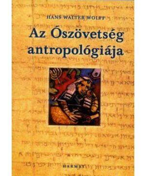 Hans Walter Woff - Az Ószövetség antropológiája