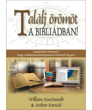 W. MacDonald - Találj örömöt a Bibliádban!