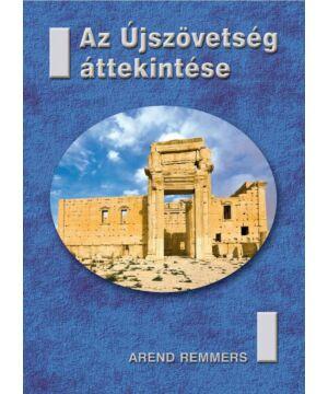 Arend Remmers - Az Újszövetség áttekintése