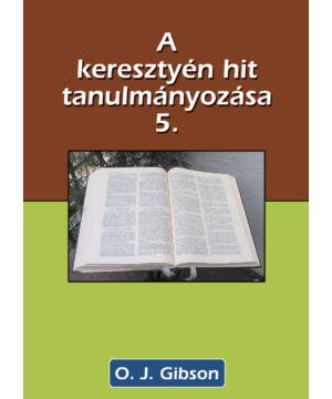 O.J. Gibson - A ker. hit tanulmányozása - 5 rész