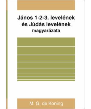 M.G.de Konig - János 1-2-3. lev. és Júdás lev. magyarázata