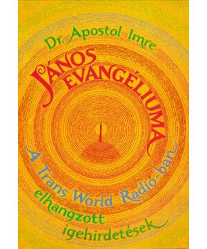 Dr. Apostol Imre - János Evangéliuma