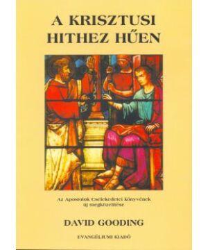 D. Gooding - A krisztusi hithez hűen - Apcsel.