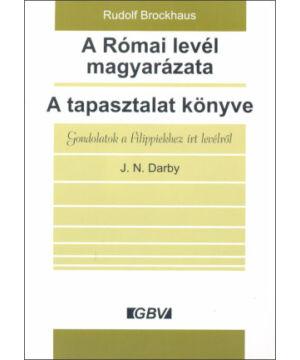 R. Brockhaus, R. - J.N.Darby - A Római levél magyarázata / A tapasztalat könyve