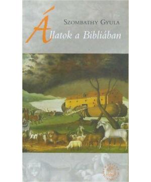 Szombathy Gyula - Állatok a Bibliában