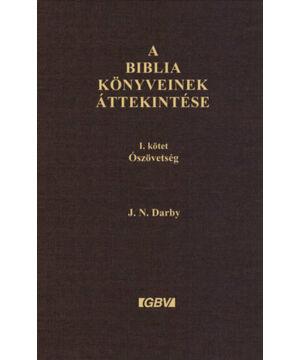 J.N. Darby - A Biblia könyveinek áttekintése I-II.rész