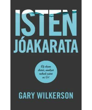 Gary Wilkerson - Isten jóakarata