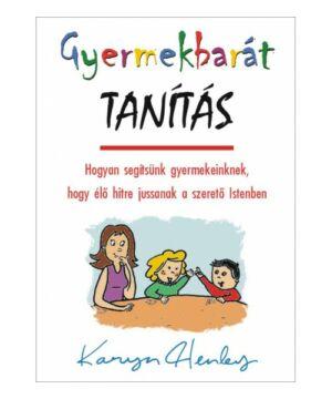 Karin Henley - Gyermekbarát Tanítás