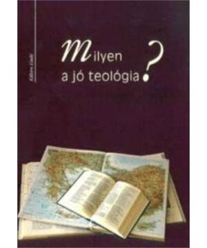 Milyen a jó teológia?