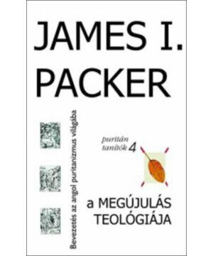J.I. Packer - A megújulás teológiája