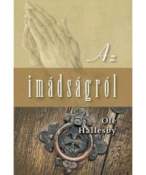 Ole Hallesby - Az imádságról