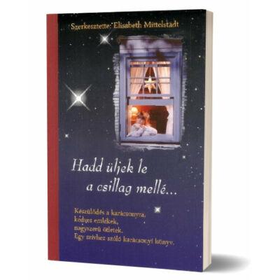E. Mittelstadt - Hadd üljek le a csillag mellé...