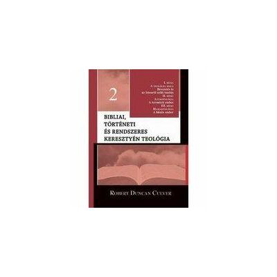 Robert D. Culver - Bibliai, tört. és rendsz. ker. teológia - 2.rész