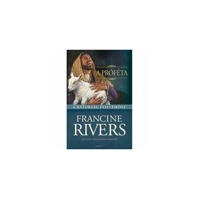 Francine Rivers - A Próféta / Ámósz