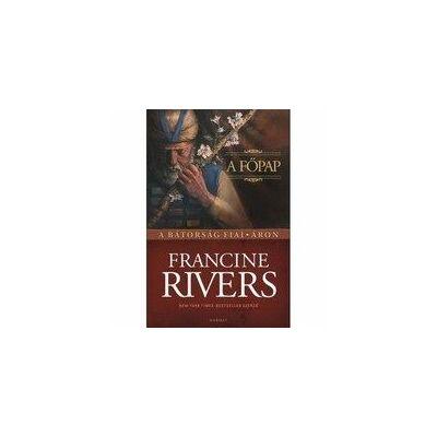 Francine Rivers - A Főpap / Áron