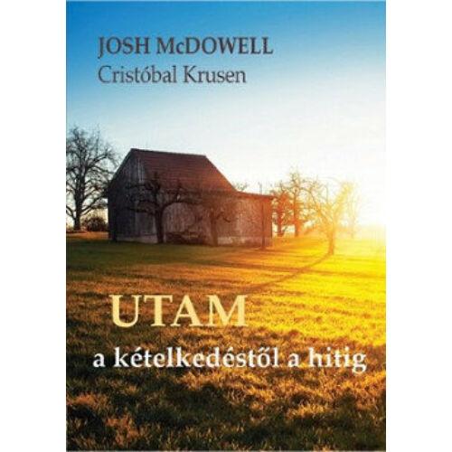 Josh McDowell - Utam a kételkedéstől a hitig