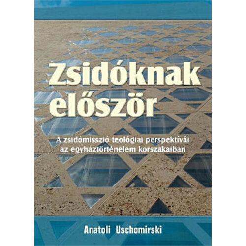 Anatoli Uschomirski - Zsidóknak először