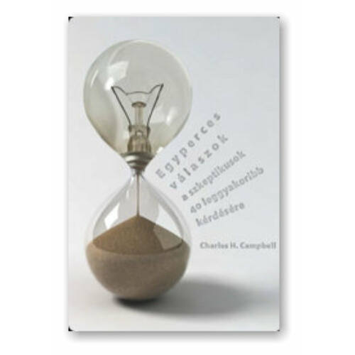 Charles H. Campbell - Egyperces válaszok a szkeptikusoknak