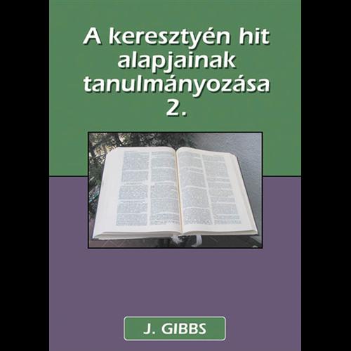 O.J. Gibson - A ker. hit alapjainak tanulmányozása - 2. köt.