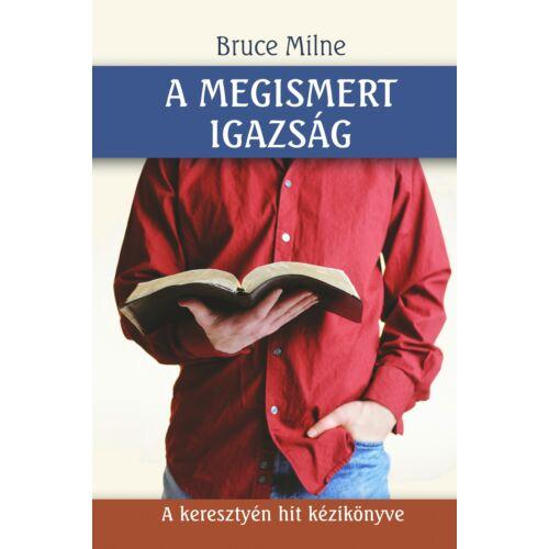 Bruce Milne - A megismert igazság