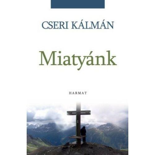 Cseri Kálmán - A Miatyánk