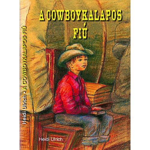 Heidi Ulrich - A cowboykalapos fiú