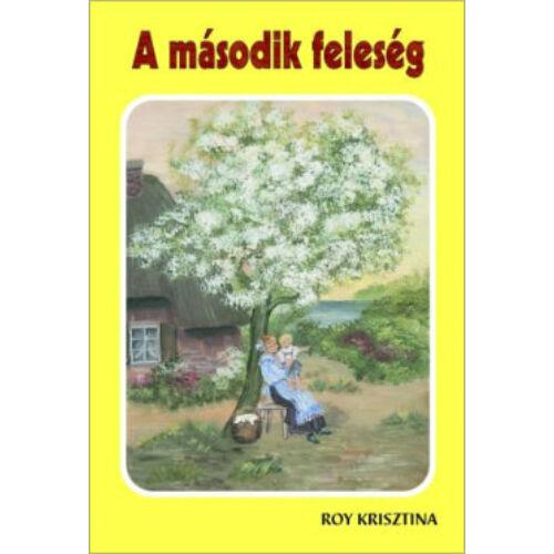 Roy Krisztina - A második feleség