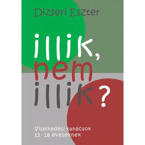 Dizseri Eszter - Illik, nem illik?