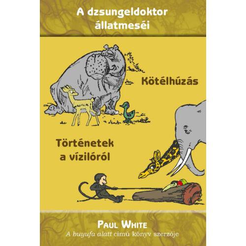 Paul White - Kötélhúzás / Történetek a vízilóról