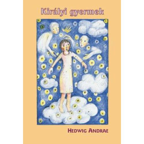 Királyi gyermek - Andrae Hedwig