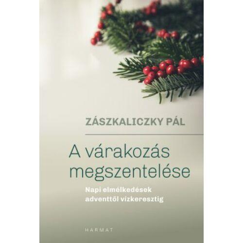 Zászkaliczky Pál - A várakozás megszentelése